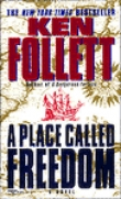 Книга A Place Called Freedom автора Ken Follett