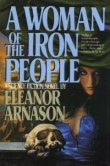Книга A Woman of the Iron People автора Eleanor Arnason