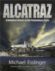 Книга Alcatraz: A Definitive History of the Penitentiary Years  автора Майкл Эсслингер