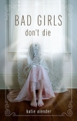 Книга Bad Girls Don't Die автора Katie Alender