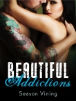 Книга Beautiful Addictions автора Season Vining