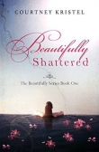 Книга Beautifully Shattered автора Courtney Kristel