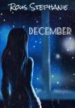 Книга Декабрь (СИ) автора Stephanie Rous