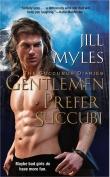 Книга Джентльмены предпочитают суккубов (ЛП) автора Джилл Майлз