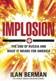 Книга Implosion. The end of Russia and what it means for America автора Ilan Berman
