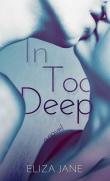 Книга In Too Deep автора Eliza Jane
