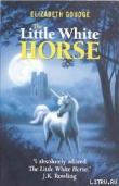 Книга Маленькая белая лошадка в серебряном свете луны автора Элизабет Гоудж