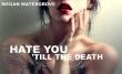 Книга Ненавижу тебя до смерти (СИ) автора Меган Джой Уотергроув