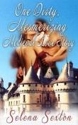 Книга One Dirty Mesmerizing Medieval Love Story автора Selena Sexton