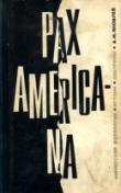 Книга Pax Americana. Имперская идеология: истоки, доктрины автора Александр Яковлев