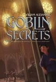 Книга Секреты гоблинов (ЛП) автора Уильям Александер