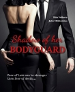 Книга  Shadow of her Bodyguard (СИ) автора Рита Волкова
