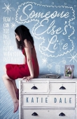 Книга Someone Else's Life автора Katie Dale