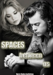 Книга Spaces Between Us (СИ) автора Miss_Annie