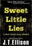 Книга Sweet Little Lies автора J. T. Ellison
