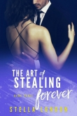 Книга The Art of Stealing Forever автора Stella London