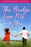 Книга The Bridge from You to Me автора Lisa Schroeder