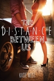 Книга The Distance Between Us автора Kasie West