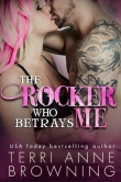 Книга The Rocker Who Betrays Me автора Terri Browning