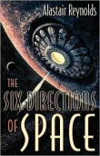Книга The Six Directions of Space автора Alastair Reynolds