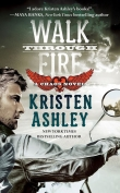 Книга Walk Through Fire автора Kristen Ashley