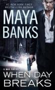 Книга When Day Breaks автора Maya Banks