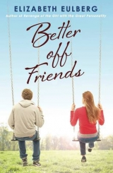 скачать книгу Better Off Friends автора Elizabeth Eulberg