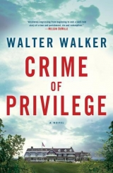 скачать книгу Crime of Privilege автора Walter Walker