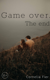 скачать книгу Game over. The end автора Cornelia Fier