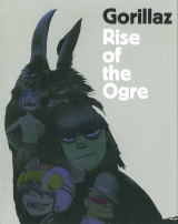 скачать книгу Gorillaz - Rise of the Ogre автора Cass Browne