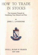скачать книгу How To Trade in Stocks автора Jesse Livermore