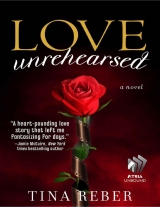 скачать книгу Love Unrehearsed автора Tina Reber
