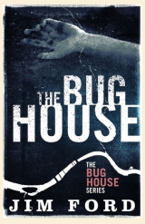 скачать книгу The Bug House автора Jim Ford